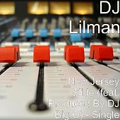 New Jersey Slide (feat. Produced By DJ Big O) - Single by DJ Lilman
