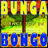 A Bunga Bongo Dance Top 30 by Various Artists