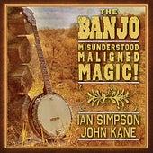The Banjo - Misunderstood Maligned Magic! by Ian Simpson