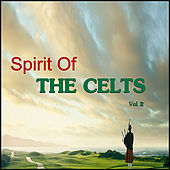 Spirit Of The Celts, Vol. 2 by Various Artists
