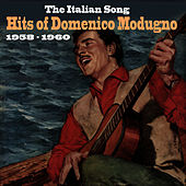 The Italian Song  / Hits of Domenico Modugno [1958 - 1960] by Domenico Modugno