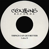 Things Can Get Better by Lukie D