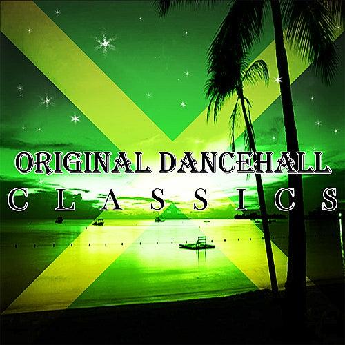 Original Dancehall Classics by Various Artists