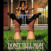 Don't Tell Mom The Babysitter's Dead by Various Artists