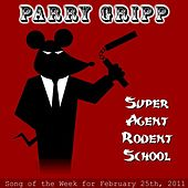 Super Agent Rodent School - Single by Parry Gripp