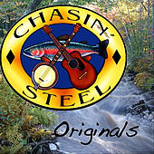 Chasin' Steel Originals by Chasin' Steel