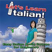 Easy Italian Audio Course for Beginners, Vol. 1 by Let's Learn Italian!