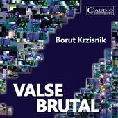 Valse Brutal by Borut Krzisnik