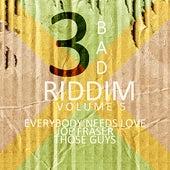 3 Bad Riddim Vol 5 by Various Artists