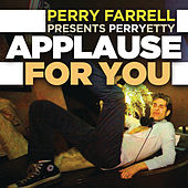 Applause For You by Perry Farrell