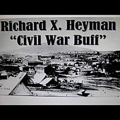 Civil War Buff by Richard X. Heyman