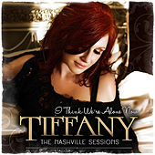 I Think We're Alone Now (The Nashville Sessions) by Tiffany
