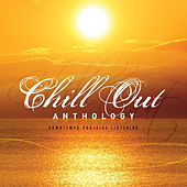 Chill Out Anthology by Various Artists