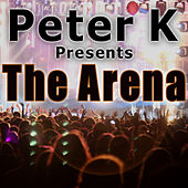 Peter K Presents The Arena (Hands In The Air Club Tracks) by Various Artists