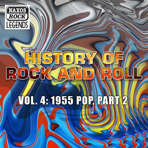 History Of Rock And Roll, Vol. 4: 1955 Pop, Part 2 by Various Artists