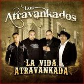 La Vida Atravankada by Los Atravankados