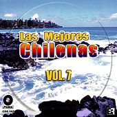 Las Mejores Chilenas - Vol. 7 by Various Artists