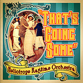 That's Going Some by Heliotrope Ragtime Orchestra