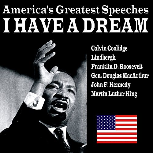 I Have a Dream - America's Greatest Speeches by Various Artists