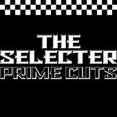 Prime Cuts by The Selecter