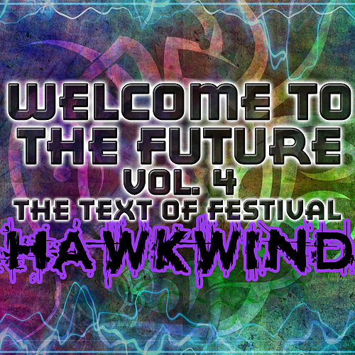 Welcome To The Future Volume 4 - The Text Of Festival by Various Artists