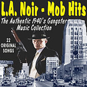 L.A. Noir - Mob Hits by Various Artists