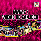 Awaaz / Vadae Ki Zanjeer by Various Artists