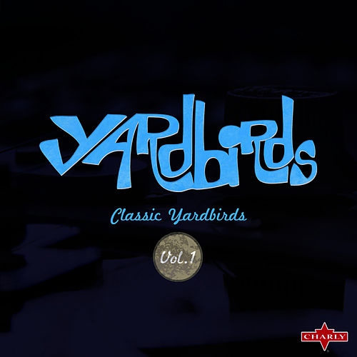 Classic Yardbirds Vol.1 by The Yardbirds