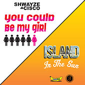 You Could Be My Girl by Shwayze