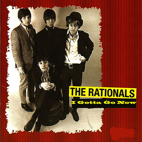 I Gotta Go Now (Out On The Floor) by Rationals