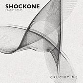 Crucify Me by Shock One
