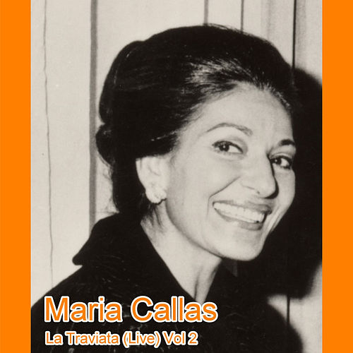 La Traviata (Live) Vol 2 by Maria Callas