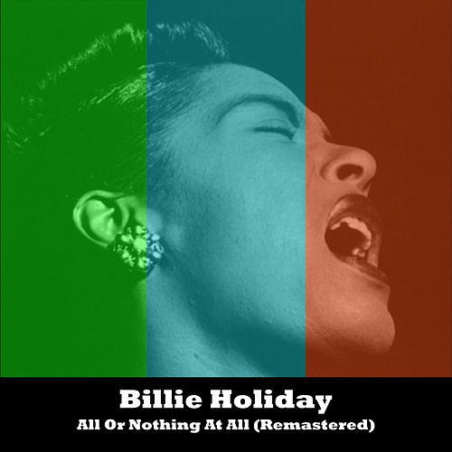 All Or Nothing At All (Remastered) by Billie Holiday