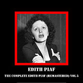 The Complete Edith Piaf (Remastered) Vol 5 by Edith Piaf