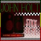 Stick By Me by John Holt