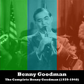 The Complete Benny Goodman (1939-1940) by Benny Goodman