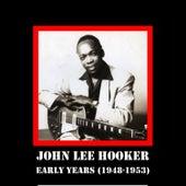 Early Years (1948-1953) by John Lee Hooker