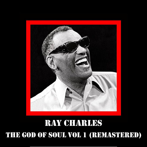 The God Of Soul Vol 1 (Remastered) by Ray Charles