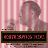 Conversation Piece (Studio Cast Recording) by Noel Coward
