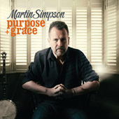 Purpose + Grace by Martin Simpson