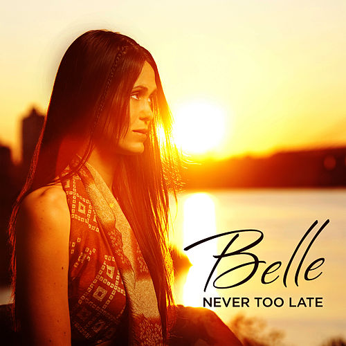 Never Too Late by Belle