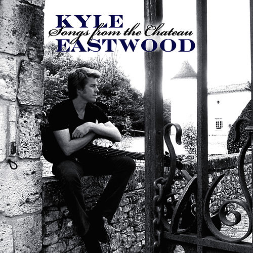 Songs From The Chateau by Kyle Eastwood