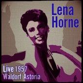 Live 1957 Waldorf Astoria (Stereo) by Lena Horne
