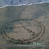 The Temporary Things by BEN