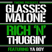 Rich N' Thuggin' (feat. Ya Boy) by Glasses Malone