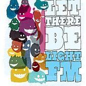 Let There Be Light Fm by Light FM