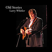 Old Stories by Larry Whitler