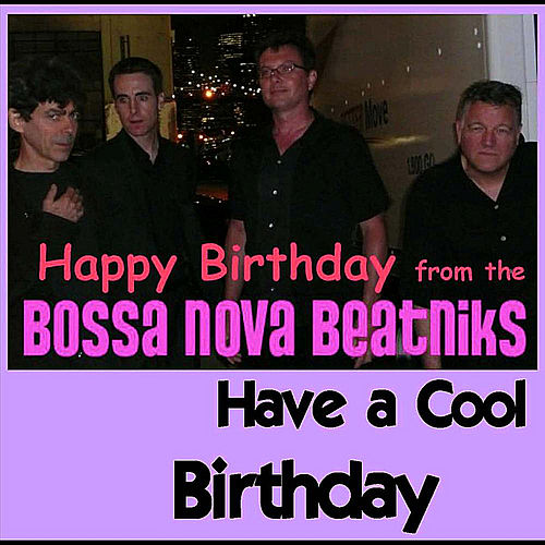 Have a Cool Birthday by Bossa Nova Beatniks