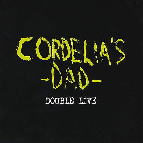Double Live by Cordelia's Dad