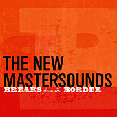 Breaks from the Border by New Mastersounds